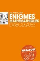 Énigmes mathématiques diaboliques - Tirage spécial : Marabout a 60 ans