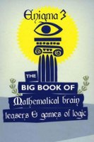 Enigma 3 - The Big Book of Mathematical Brain Teasers and Games of Logic